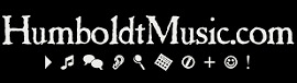 Humboldtmusic.com- The music source for Humboldt County