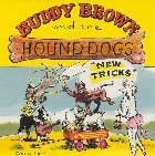 Buddy Brown and the Hound Dogs - New Tricks