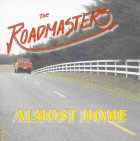 The Roadmasters - AlmostHome