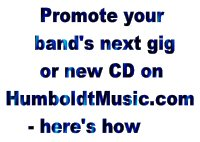 Humboldt Music Promote Your Band Page