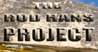 THE ROD HANS PROJECT